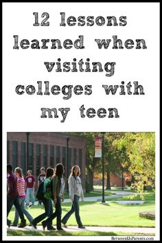 Lessons learned when visiting colleges with my teen - from what to wear to who to talk to and the importance of weaving in some fun with your kid