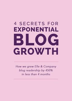 4 Secrets for Exponential Blog Growth - Elle & Company. Another fantastic post by @laurenehooker