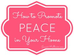 Promote a Peaceful Atmosphere {5 Days of Making Your Home a Haven} | LIve Called - JenniMullinix.com