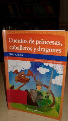 """Libro autografiado por Darío Levin. """"Cuentos de Princesas, caballeros y dragones """"."""