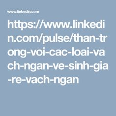 https://www.linkedin.com/pulse/than-trong-voi-cac-loai-vach-ngan-ve-sinh-gia-re-vach-ngan