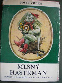 Mlsný hastrman, pověsti z Hané a malé Hané 1970