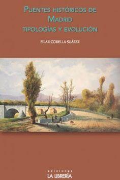 Puentes históricos de Madrid : tipologías y evolución / Pilar Corella Suárez. La Librería, Madrid : 2016. 148 p. : il. ISBN 9788498733044 Puentes -- Madrid (Comunidad Autónoma) Sbc Aprendizaje A-725.95 PUE http://millennium.ehu.es/record=b1847624~S1*spi