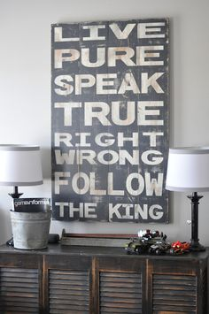 Live pure, speak true, right wrong, follow the King—  Else, wherefore born?  Idylls of the King: Gareth and Lynette. Line 117. (Alfred, Lord Tennyson)  love it.