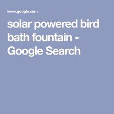 solar powered bird bath fountain - Google Search