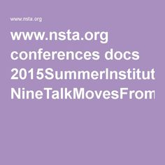www.nsta.org conferences docs 2015SummerInstituteElementary NineTalkMovesFromTERC.pdf Talk Moves, Conference, Pdf