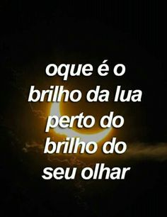 N tem nada mais brilhante! I Love Girls, I Love You, My Love, Some Quotes, Couple Quotes, Cute Phrases, Diet Motivation Funny, Romantic Quotes, Love Messages