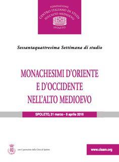 Italia Medievale: Monachesimi d'Oriente e d'Occidente nell'Alto Medioevo