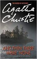 And Then There Were None (aka Ten Little Indians) by Agatha Christie    Oldie but goodie