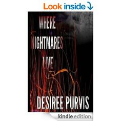 Where Nightmares Live - Kindle edition by Desiree Purvis. Mystery, Thriller & Suspense Kindle eBooks @ Amazon.com. 344 pages.