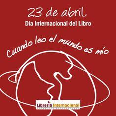 Cuando leo el mundo es mío.  23 de abril, Día Internacional del Libro www.libreriainternacional.com