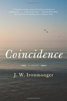 Coincidence: A Novel (P.S.): J. W. Ironmonger: 9780062309891: Amazon.com: Books
