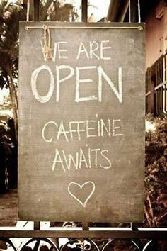 If I ever owned a coffee shop, this is the kind of sign I would put out front. Just sayin.                                                                                                                                                      More