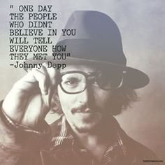 one day the people who didn't believe in you will tell everyone how they met you