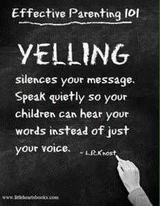 Stop yelling so your kids will listen to you.
