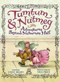 96 best books worth reading images on pinterest book lists books tumtum nutmeg adventures beyond nutmouse hall by emily bearn worth reading with your fandeluxe Image collections