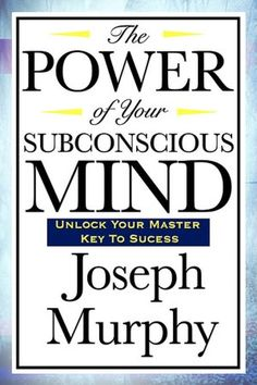 The Power of Your Subconscious Mind is the most inspiring book you could ever read.