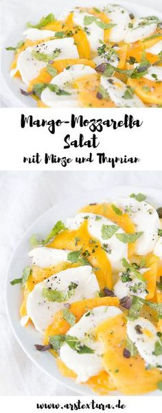 Mango Salat mit Mozzarella, Minze und Zitronenthymian - ein perfekter Sommersalat und eine leckere Grillbeilage