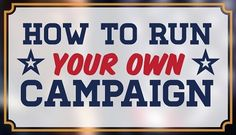 BLOG: How To Run Your Own Campaign #politics #elections #vote ow.ly/4n4apb