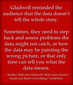 Quote Of The Day: Gladwell On Data