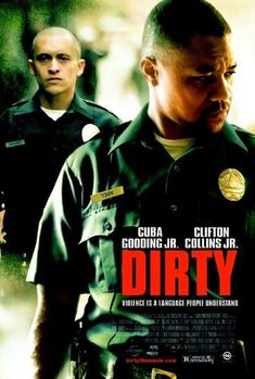 Dirty (2005) Cuba Gooding Jr. played the role of a corrupt cop Salim Adel.