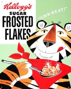 Tony the Tiger arrived hand-in-hand with the debut of Frosted Flakes. The distinctive tenor voice that's so easily recognizable came from singer/actor Thurl Arthur Ravenscroft.
