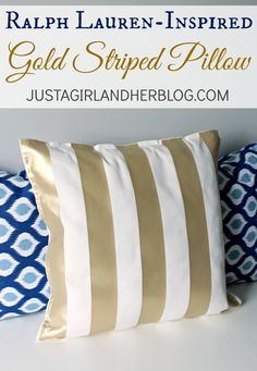This DIY adorable gold striped pillow is so simple to make and comes at a fraction of the cost of the Ralph Lauren version!