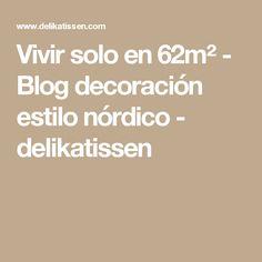 Vivir solo en 62m²  - Blog decoración estilo nórdico - delikatissen