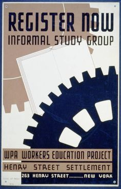 Register now - informal study group WPA Workers Education Project, Henry Street Settlement. Wpa Posters, Poster Prints, Vintage Ads, Vintage Posters, Vintage Vibes, Vintage Images, Crafts With Glass Jars, Works Progress Administration, Propaganda Art