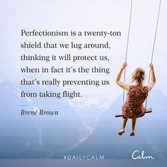 - this is so true! Perfectionism is the enemy of happiness for sure! - 🔥 Page Booster Yoga Quotes, Life Quotes, Qoutes, Massage Quotes, Quotations, Calm Meditation, Calm App, Daily Calm, Rising Strong