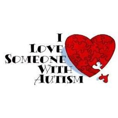 I love someone with autism by Gmomma