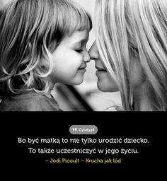 Bo być matką to nie tylko urodzić dziecko. To także uczestniczyć w jego życiu.