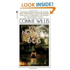 To Say Nothing of the Dog  This is truly one of my favorite books!  Time travel at its very best!