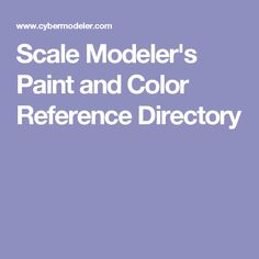 Scale Modeler's Paint and Color Reference Directory