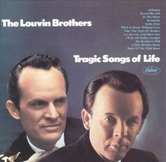 Tragic Songs of Life - The Louvin Brothers