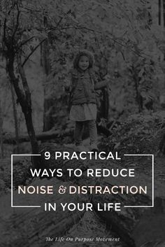To help you find more windows of time in your schedule and more quiet in your head—10 Practical Ways to Reduce Noise & Distraction