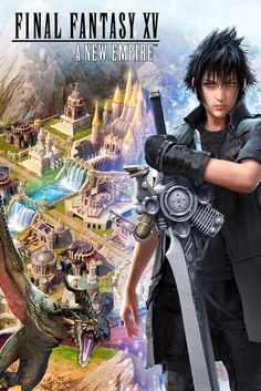 Team up with Noctis and save the Realm in Final Fantasy XV: A New Empire!