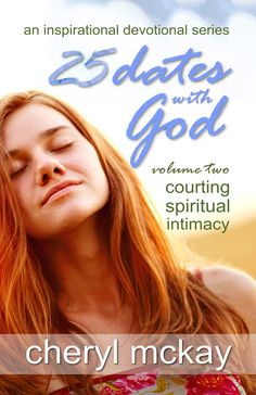 To come in the future of the Dates with God series: Volume 2: Courting Spiritual Intimacy