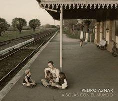 Cabeza de Moog !: Pedro Aznar - A Solas Con El Mundo (2010)