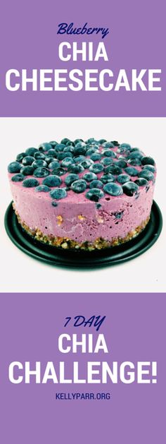 I am going to take Chia to a whole new level in this Chia Challenge! Today's challenge is a raw, healthy, good-for-you, Blueberry Chia Cheesecake. Vegan & gluten free too! Recipe here ==> kellyparr.org #chia, #pudding, #cleaneating, #eatclean, #cleanse, #cheesecake, #raw, #raweating