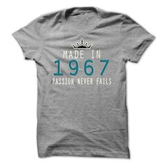 Made In 1967 And Passion Never Fails - #anniversary gift #gift sorprise. BEST BUY => https://www.sunfrog.com/Birth-Years/Made-In-1967-And-Passion-Never-Fails-SportsGrey-12902293-Guys.html?68278