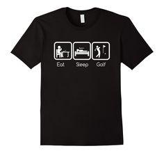 Amazon.com: Eat Sleep Funny Golf T-Shirt - Men's Women's Youth Humor Tee: Clothing
