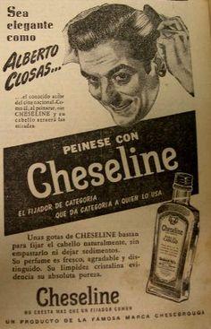 """""""Lord Cheseline"""" el fijador que dejaba lustrosa la cabellera sin ese aspecto rígido pasado de moda como usaba el galán español Alberto Closas."""