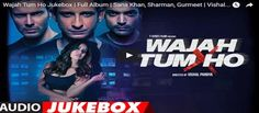 Presenting The FULL ALBUM Audio Songs From The Movie Wajah Tum Ho Directed By Vishal Pandya And Produced By T-Series Films Starring Sana Khan,