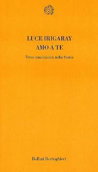 Luce Irigaray - amo a te