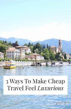 Cheap travel doesn't have to be awful! There are ways to make cheap travel feel…