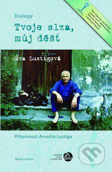 Tvoje slza, můj déšť (Eva Lustigová)