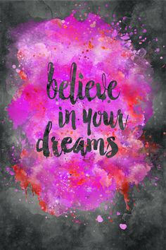 Believe in your dreams. thedailyquotes.com