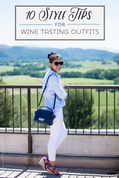 What to Wear to a Winery - 10 Style Tips to Remember