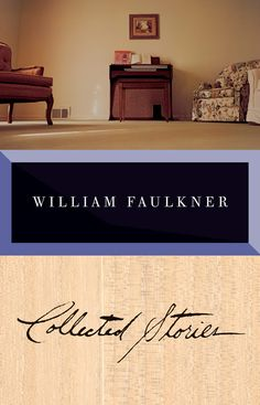 William Faulkner Series- My Favorite All-Time Writer--Love That Southern Gothic!!